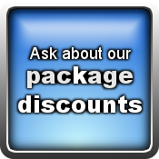 Ask about our package discounts.